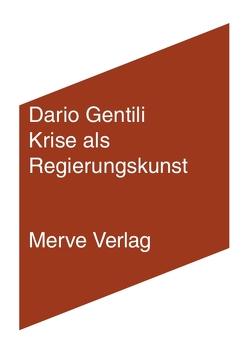 Krise als Regierungskunst von Creutz,  Daniel, Gentili,  Dario
