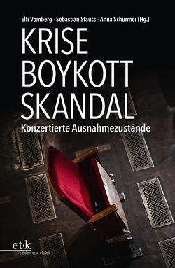 Krise – Boykott – Skandal von Schürmer,  Anna, Stauss,  Sebastian, Vomberg,  Elfi