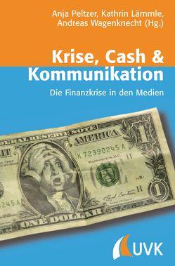 Krise, Cash & Kommunikation von Lämmle,  Kathrin, Peltzer,  Anja, Wagenknecht,  Andreas