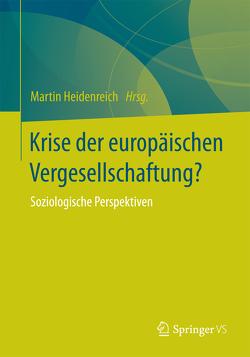 Krise der europäischen Vergesellschaftung? von Heidenreich,  Martin
