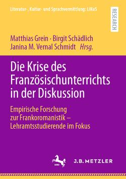 Die Krise des Französischunterrichts in der Diskussion von Grein,  Matthias, Schädlich,  Birgit, Vernal Schmidt,  Janina M.