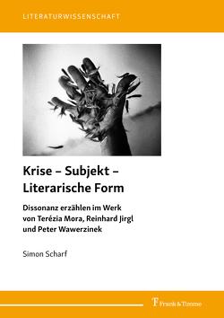 Krise – Subjekt – Literarische Form von Scharf,  Simon