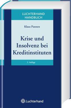 Krise und Insolvenz bei Kreditinstituten von Pannen,  Klaus