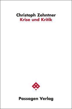 Krise und Kritik von Zehntner,  Christoph