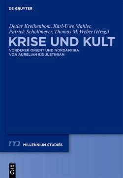 Krise und Kult von Kreikenbom,  Detlev, Mahler,  Karl-Uwe, Schollmeyer,  Patrick, Weber,  Thomas M