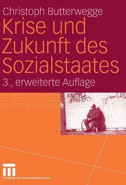 Krise und Zukunft des Sozialstaates von Butterwegge,  Christoph