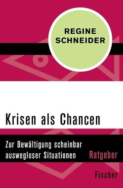 Krisen als Chancen von Schneider,  Regine