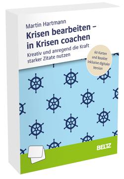 Krisen bearbeiten – in Krisen coachen von Hartmann,  Martin