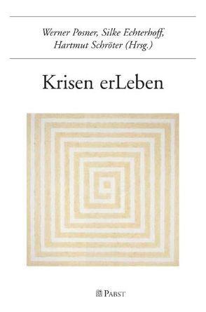 Krisen erLeben von Echterhoff,  Silke, Posner,  Werner, Schröter,  Hartmut