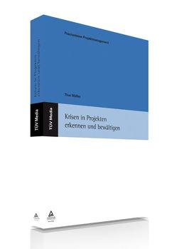 Krisen in Projekten erkennen und bewältigen (E-Book, PDF) von Möller,  Thor