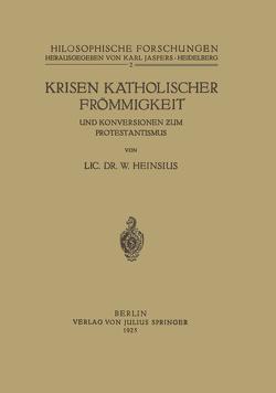 Krisen Katholischer Frömmigkeit und Konversionen zum Protestantismus von Heinsius,  W., Jaspers,  Karl