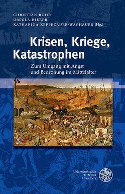 Krisen, Kriege, Katastrophen von Bieber,  Ursula, Rohr,  Christian, Zeppezauer-Wachauer,  Katharina