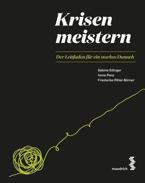 Krisen meistern von Edinger,  Sabine, Penz,  Irene, Ritter-Börner,  Friederike