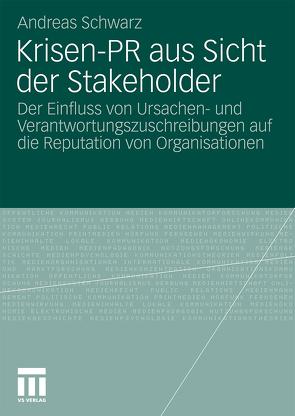 Krisen-PR aus Sicht der Stakeholder von Schwarz,  Andreas