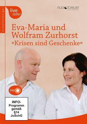 Krisen sind Geschenke von Zurhorst,  Eva-Maria, Zurhorst,  Wolfram