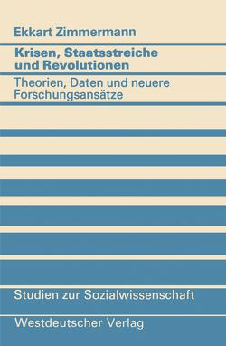 Krisen, Staatsstreiche und Revolutionen von Zimmermann,  Ekkart