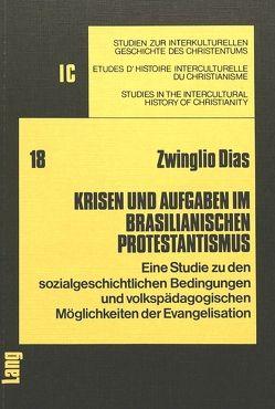 Krisen und Aufgaben im brasilianischen Protestantismus von Dias,  Zwinglio