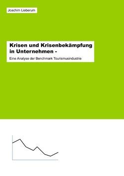 Krisen und Krisenbekämpfung in Unternehmen von Lieberum,  Joachim