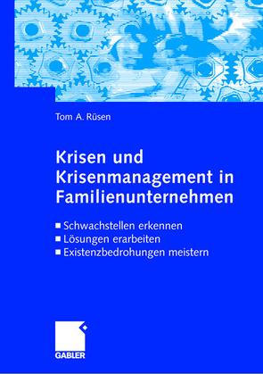 Krisen und Krisenmanagement in Familienunternehmen von Rüsen,  Tom A.
