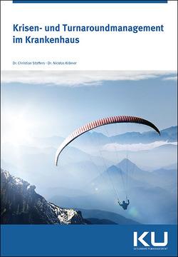 Krisen- und Turnaroundmanagement im Krankenhaus von Dr. Krämer,  Nicolas, Dr. Stoffers,  Christian