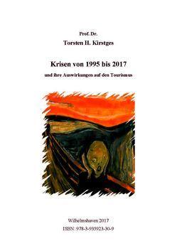 Krisen von 1995 bis 2017 und ihre Auswirkungen auf den Tourismus von Kirstges,  Torsten