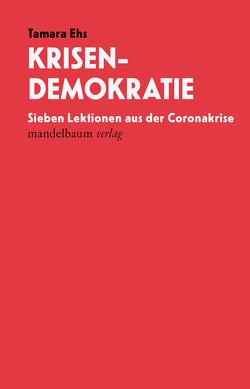 Krisendemokratie von Ehs,  Tamara