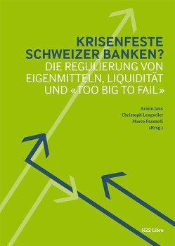 Krisenfeste Schweizer Banken? von Jans,  Armin, Lengwiler,  Christoph, Passardi,  Marco