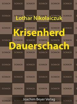 Krisenherd Dauerschach von Nikolaiczuk,  Lothar