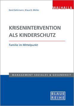 Krisenintervention als Kinderschutz von Gehrmann,  Gerd, Müller,  Klaus D.
