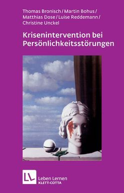 Krisenintervention bei Persönlichkeitsstörung von Bohus,  Martin, Bronisch,  Thomas, Dose,  Matthias, Reddemann,  Luise, Unckel,  Christine