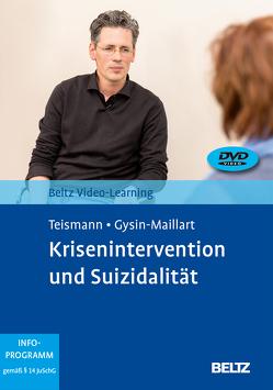 Krisenintervention und Suizidalität von Dorrmann,  Wolfram, Gysin-Maillart,  Anja C., Koban,  Christoph, Teismann,  Tobias