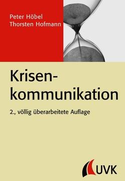 Krisenkommunikation von Höbel,  Peter, Hofmann,  Thorsten