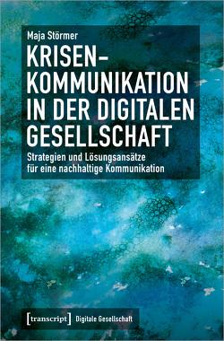 Krisenkommunikation in der digitalen Gesellschaft von Störmer,  Maja
