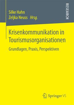 Krisenkommunikation in Tourismusorganisationen von Hahn,  Silke, Neuss,  Zeljka