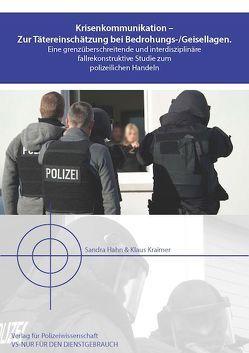 Krisenkommunikation – Zur Tätereinschätzung bei Bedrohungs- und Geisellagen von Hahn,  Sandra, Kraimer,  Klaus