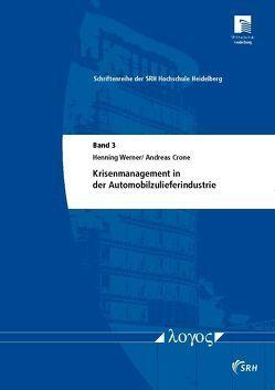 Krisenmanagement in der Automobilzulieferindustrie von Crone,  Andreas, Werner,  Henning