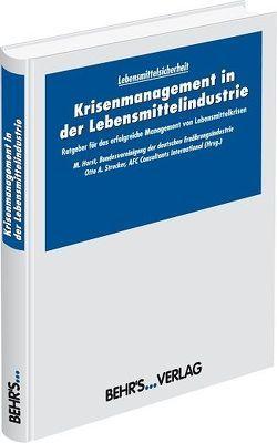 Krisenmanagement in der Lebensmittelindustrie von Horst,  Prof. Dr. Matthias, Strecker,  Dr. Otto A.