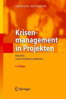 Krisenmanagement in Projekten von Neubauer,  Michael