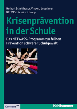 Krisenprävention in der Schule von Fiedler,  Nora, Group,  NETWASS Research, Leuschner,  Vincenz, Scheithauer,  Herbert, Scholl,  Johanna