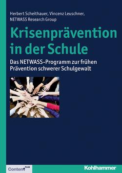 Krisenprävention in der Schule von Fiedler,  Nora, Leuschner,  Vincenz, Scheithauer,  Herbert, Scholl,  Johanna