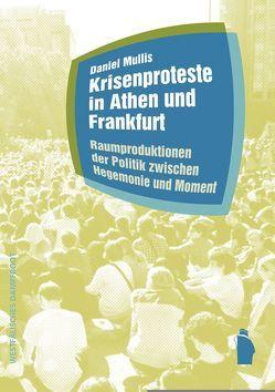 Krisenproteste in Athen und Frankfurt von Mullis,  Daniel