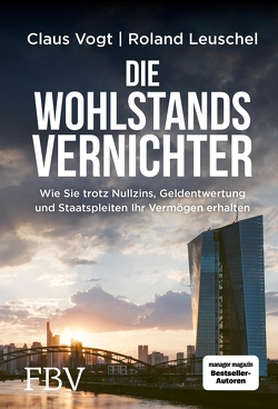 Die Wohlstandsvernichter von Leuschel,  Roland, Vogt,  Claus