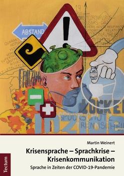 Krisensprache – Sprachkrise – Krisenkommunikation von Weinert,  Martin