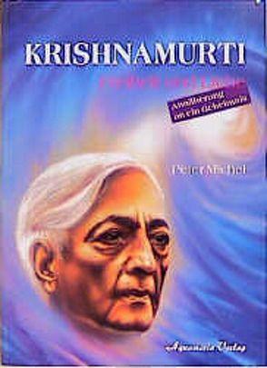 Krishnamurti – Freiheit und Liebe von Michel,  Peter