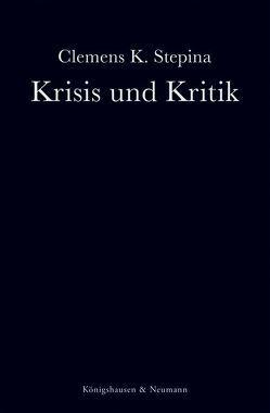 Krisis und Kritik von Stepina,  Clemens K