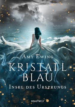 Kristallblau – Insel des Ursprungs von Ewing,  Amy, Fischer,  Andrea
