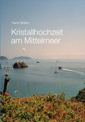 Kristallhochzeit am Mittelmeer von Sträter,  Hans