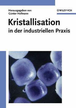 Kristallisation in der industriellen Praxis von Hofmann,  Günter