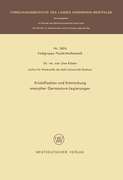 Kristallisation und Entmischung amorpher Germanium-Legierungen von Köster,  Uwe