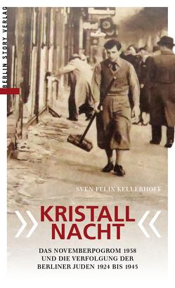 """""""Kristallnacht"""" von Kellerhoff,  Sven Felix"""
